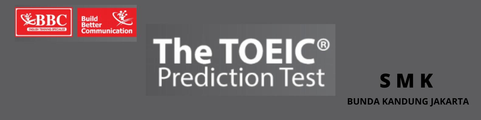 TOEIC Prediction Test at SMK Bunda Kandung Jakarta