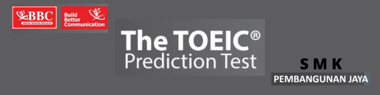TOEIC Prediction Test at SMK Pembangunan Jaya (YAKAPI)